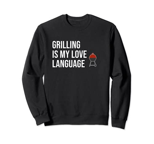 Funny Grilling is My Love Language - Barbacoa Sudadera