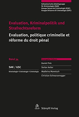 Evaluation, Kriminalpolitik und Strafrechtsreform Evaluation, politique criminelle et réforme du droit pénal (Schweizerische Arbeitsgruppe für Kriminologie)