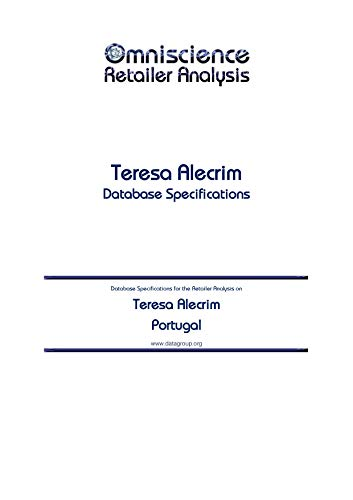 Teresa Alecrim - Portugal: Retailer Analysis Database Specifications (Omniscience Retailer Analysis -...