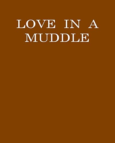 Love in a Muddle: College students must read the original English (English Edition)