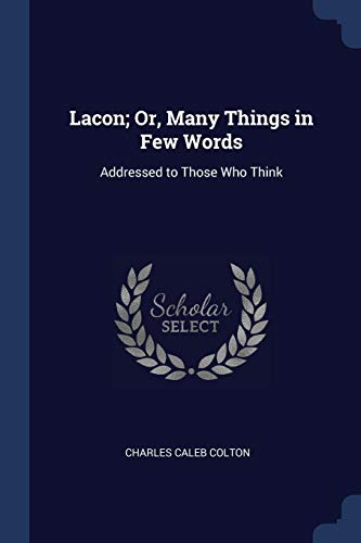 LACON OR MANY THINGS IN FEW WO