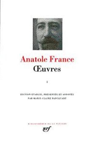 Anatole France : Oeuvres, tome III (BIBLIOTHEQUE DE LA PLEIADE)