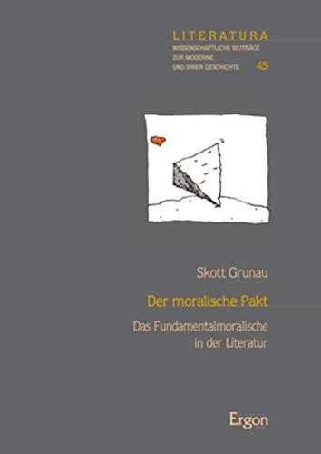Der moralische Pakt: Das Fundamentalmoralische in der Literatur (Literatura, Band 45)