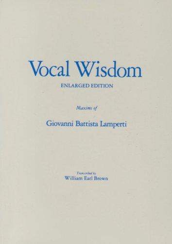 Vocal Wisdom: Maxims of Giovanni Battista Lamperti
