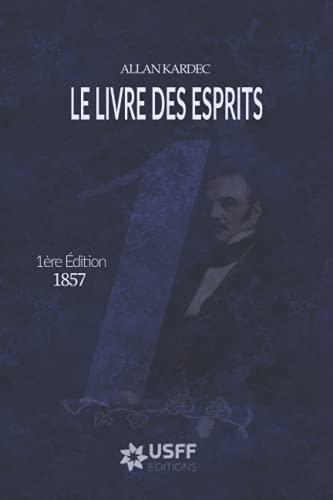 Le Livre des Esprits: 1ère Edition - 1857