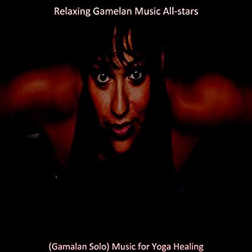 (Gamalan Solo) Music for Yoga Healing