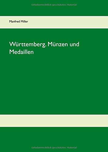 Württemberg. Münzen und Medaillen