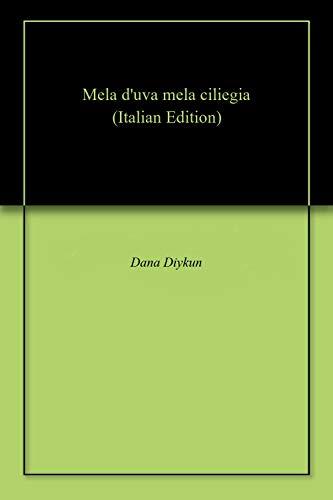 Mela d'uva mela ciliegia (Italian Edition)