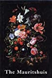 The Mauritshuis Museum: Royal Cabinet of Paintings Mauritshuis and Gallery Prince William V