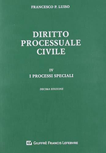 Diritto processuale civile. I processi speciali (Vol. 4)