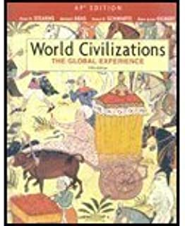 By Peter N. Stearns - World Civilizations: The Global Experience: 5th (fifth) Edition