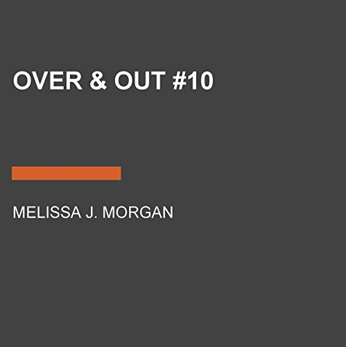 Over & Out     Camp Confidential Series, Book 10              De :                                                                                                                                 Melissa J. Morgan                               Lu par :                                                                                                                                 Lauren Davis                      Durée : 3 h et 47 min     Pas de notations     Global 0,0