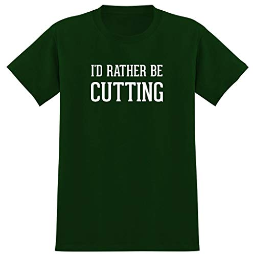 I'd Rather Be CUTTING - Men's Graphic Tee T-Shirt, Forest, Large