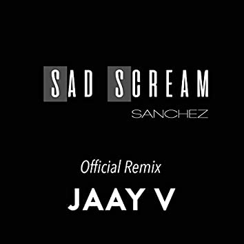 Sad Scream Official Remix