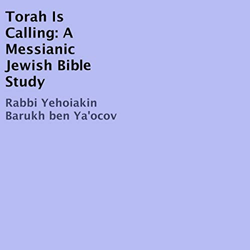 Torah Is Calling: A Messianic Jewish Bible Study audiobook cover art