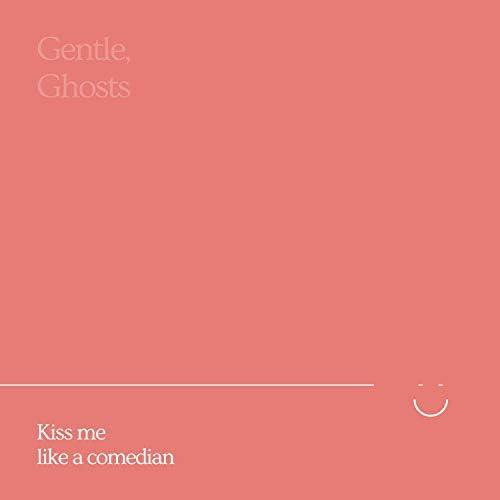 Gentle, Ghosts