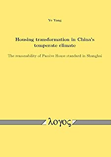 Housing transformation in China's temperate climate: The reasonability of Passive House standard in Shanghai