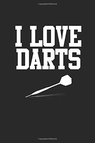 I Love Darts: Notizbuch Planer Tagebuch Schreibheft Notizblock - Geschenk für Dart Fans, Dartspieler, Darter, Pfeile Werfer, Sportler  (15,2 x 22.9 cm, 6