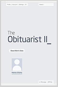 The Obituarist II: Dead Men's Data by [Patrick O'Duffy]