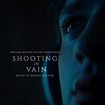 Shooting in Vain (Original Motion Picture Soundtrack)