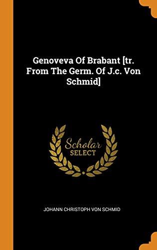 Genoveva Of Brabant [tr. From The Germ. Of J.c. Von Schmid]