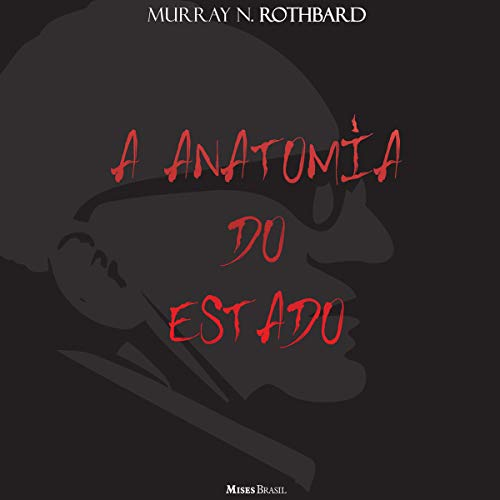 A Anatomia do Estado [The Anatomy of the State] audiobook cover art
