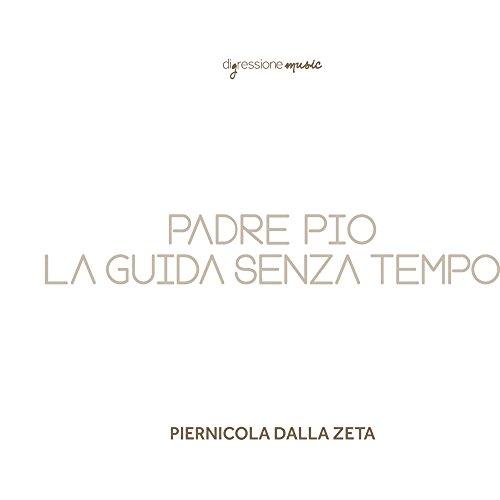 Zeta: Padre Pio la guida senza tempo