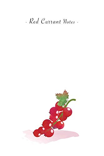 "Red Currant Notes: 6""x9"" Ruled Lined Notebook - Watercolor Texture Fruit Illustration Cover. Matte Softcover And White Interior Papers."