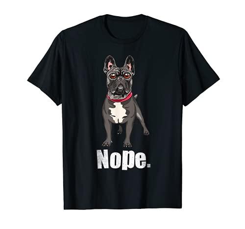 Nope Lazy Frenchie Dog Own Brindle French Bulldog T-Shirt