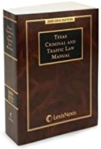 Texas Criminal and Traffic Law Manual (2009-2010)
