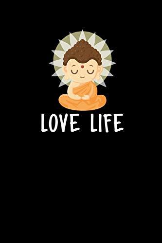 Love Life: Zen Planners 2020 - Zen Buddha Journal Diaries - Calendar 2020. Weekly Planner, Gratitude Notes & Goals - 6' x 9' – 56 pages