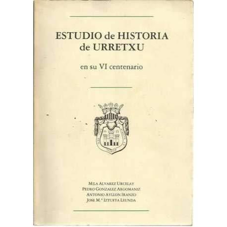 Estudio de Historia de Urretxu en su VI centenario
