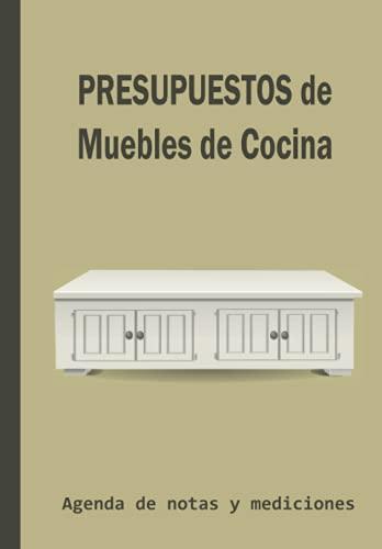 PRESUPUESTOS DE MUEBLES DE COCINA: Agenda de notas y presupuestos