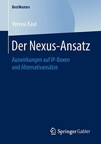 Der Nexus-Ansatz: Auswirkungen auf IP-Boxen und Alternativansätze (BestMasters)