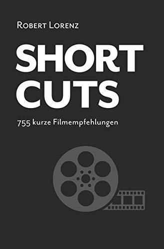 Shortcuts: 755 kurze Filmempfehlungen