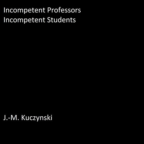 Incompetent Professors, Incompetent Students audiobook cover art