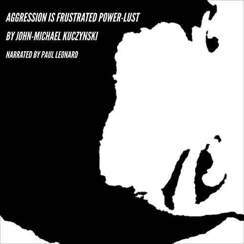 Aggression Is Frustrated Power-Lust cover art
