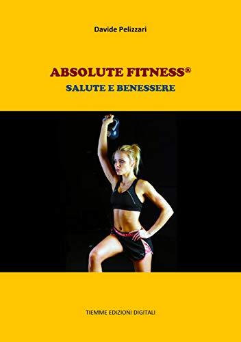 Scritto Da Davide Pelizzari Absolute Fitness Salute E Benessere Pdf Letto
