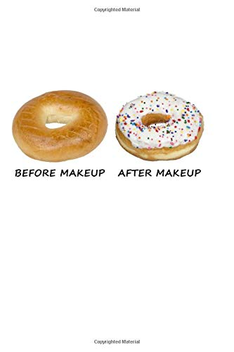 Before Makeup - After Makeup: Funny Donut. Graph Paper Composition Notebook to Take Notes at Work. Grid, Squared, Quad Ruled. Bullet Point Diary, To-Do-List or Journal For Men and Women.