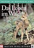 Die Grosse BILD Naturbibliothek, Band 1. Das Leben im Wald