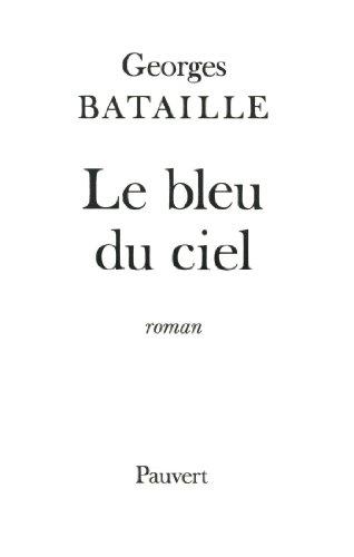 Le Bleu du ciel (Fonds Pauvert) (French Edition)