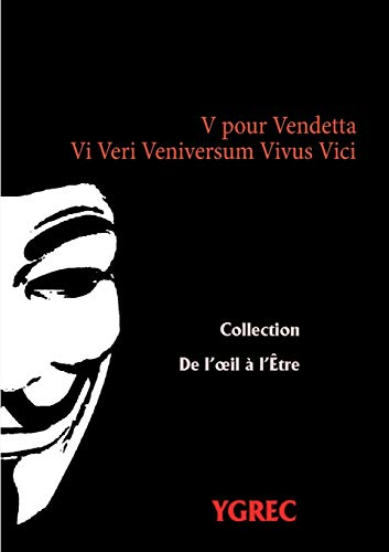 V pour vendetta: Vi Veri Veniversum Vivus Vici