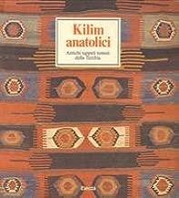 Kilim anatolici: Antichi tappeti tessuti della Turchia (Italian Edition)