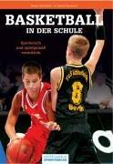 Basketball in der Schule: Spielerisch und spielgemäss vermitteln