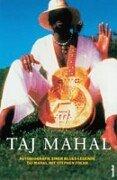 Taj Mahal: Autobiografie einer Blues-Legende