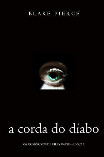 A corda do Diabo (Os Primórdios de Riley Paige—Livro 3)