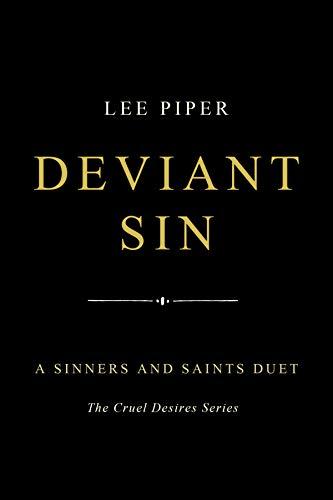 Deviant Sin: A Dark College Romance (Sinners and Saints Book 1) (Cruel Desires) (English Edition) PDF Books