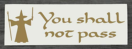 Lord of the Rings Gandalf You Shall Not Pass Sticker Decal voor auto of huis Goud