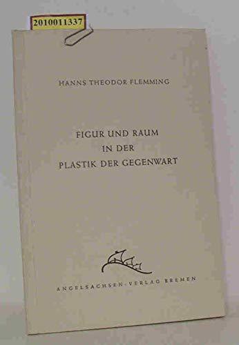 Figur und Raum in der Plastik der Gegenwart