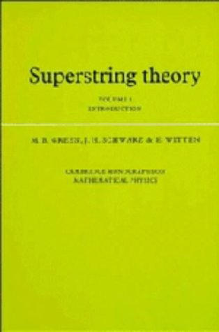 Superstring Theory: Volume 1, Introduction (Cambridge Monographs on Mathematical Physics)の詳細を見る